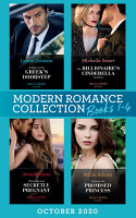 Modern Romance October 2020 Books 1 4  A Baby on the Greek s Doorstep  Innocent Christmas Brides    The Billionaire s Cinderella Contract   Penniless and Secretly Pregnant   Stealing the Promised Princess PDF