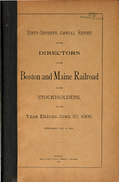 Annual Report of the Directors of the Boston and Maine Railroad for the Year Ending ...: Volume 67