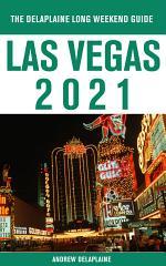 Las Vegas - The Delaplaine 2021 Long Weekend Guide
