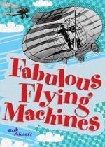 Fabulous Flying Machines