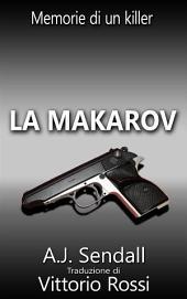 La Makarov: Memorie di un killer