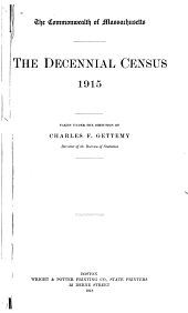 The Decennial Census of the Commonwealth, 1915: Volume 1
