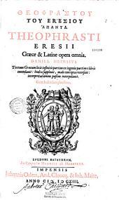 Theophrastou tou Eresiou Hapanta