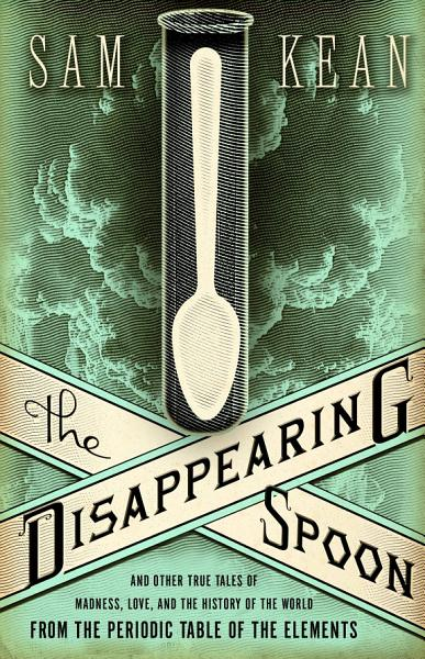 Download The Disappearing Spoon Book