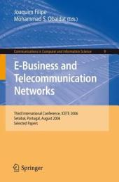 E-Business and Telecommunication Networks: Third International Conference, ICETE 2006, Setúbal, Portugal, August 7-10, 2006, Selected Papers
