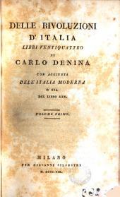 Delle rivoluzione d'Italia, libre ventiquattro de Carlo Denina con Aggiunta dell'Italia Moderna o sia del libro XXV, 1