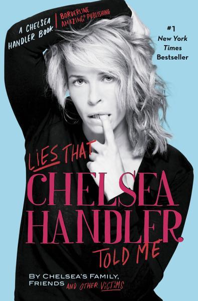 Download Lies That Chelsea Handler Told Me Book