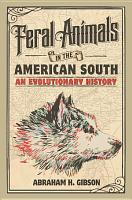 Feral Animals in the American South PDF