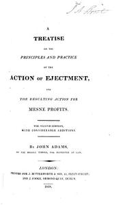 A Treatise on the Principles and Practice of the Action of Ejectment and the Resulting Action of Mesne Profits