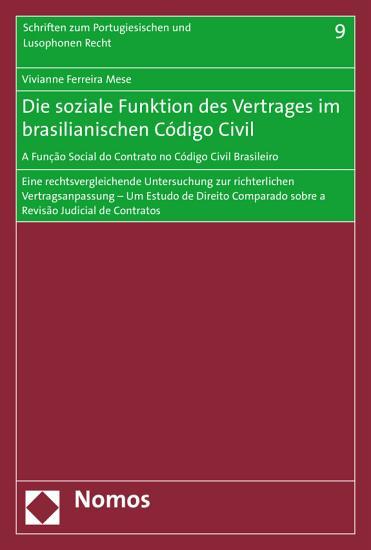 Die soziale Funktion des Vertrages im brasilianischen C  digo Civil   A Fun    o Social do Contrato no C  digo Civil Brasileiro PDF