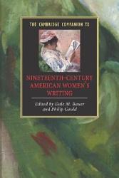 The Cambridge Companion To Nineteenth Century American Women S Writing Book PDF