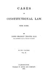 Cases on Constitutional Law: With Notes, Volume 2