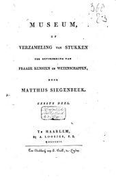 Museum, of Verzameling van stukken ter bevordering van fraaije kunsten en wetenschappen: Volume 1