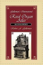 Gellerman s International Reed Organ Atlas PDF