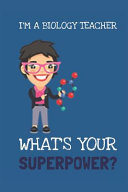 I'm a Biology Teacher! What's Your Superpower?