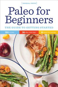 Paleo for Beginners: The Guide to Getting Started Book