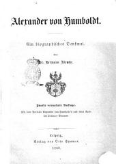 Alexander von Humboldt. Ein biographisches Denkmal von Hermann Klencke