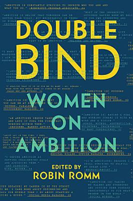 Double Bind  Women on Ambition