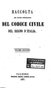 Raccolta dei lavori preparatori del codice civile del Regno d'Italia: 2
