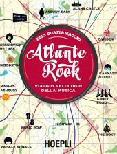 Atlante Rock: Viaggio nei luoghi della musica