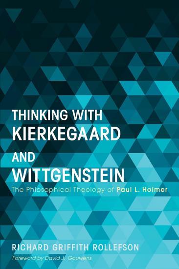 Thinking with Kierkegaard and Wittgenstein PDF