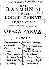 Beati Raymundi Lulli ... Opera parva, tomus I: in quo contin?tur sequentes tractatus, Ars Brevis ...