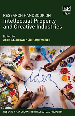 Research Handbook on Intellectual Property and Creative Industries PDF