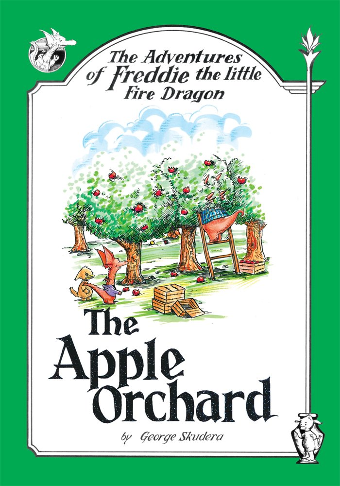 The Adventures of Freddie the little Fire Dragon: The Apple Orchard