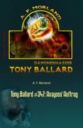 Tony Ballard #347: Axayoss' Auftrag: Horror-Serie