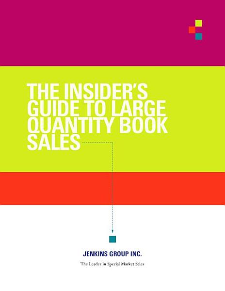 Download The Insiders Guide to Large Quantity Book Sales Book