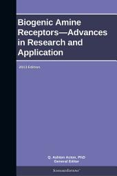 Biogenic Amine Receptors—Advances in Research and Application: 2013 Edition