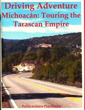 Driving Adventure: Michoacan: Touring the Tarascan Empire