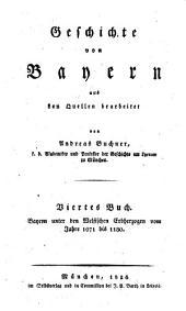 Geschichte von Baiern: Buch. Bayern unter den Welfischen Erbherzogen vom Jahre 1071 bis 1180