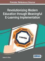 Revolutionizing Modern Education through Meaningful E-Learning Implementation