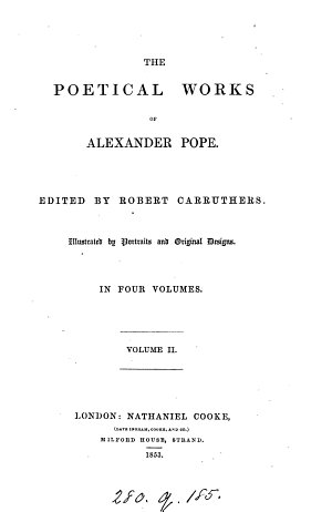 The poetical works of Alexander Pope  Ed  by R  Carruthers
