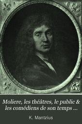 Molière: les théâtres, le public & les comédiens de son temps