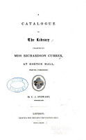 A Catalogue Of The Library Collected By Miss Richardson Currer At Eshton Hall Craven Yorkshire