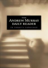 The Andrew Murray Daily Reader in Today's Language