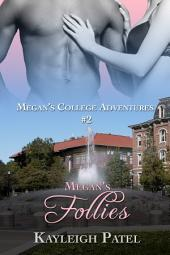Megan's Follies: Interracial College Erotica