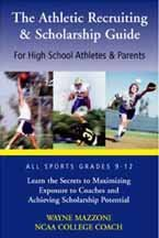 The Athletic Recruiting & Scholarship Guide for High School Athletes & Parents