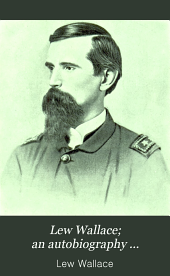 Lew Wallace; an Autobiography ...