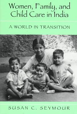 Women  Family  and Child Care in India PDF