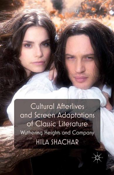 Download Cultural Afterlives and Screen Adaptations of Classic Literature Book