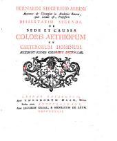 Dissertatio secunda de sede et caussa coloris Aethiopum et caeterorum hominum: accedunt icones coloribus distinctae