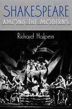 Shakespeare among the Moderns
