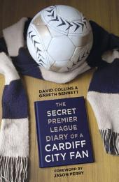 Secret Premier League Diary of a Cardiff City Fan