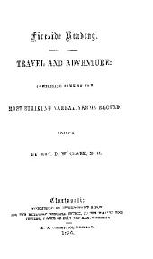 fireside reading travel and adventure comprising some of the most striking naratives on record