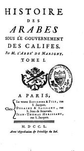 Histoire des Arabes sous le gouvernement des Califes: Volume1