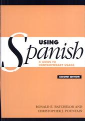 Using Spanish: A Guide to Contemporary Usage, Edition 2