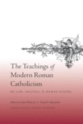 The Teachings of Modern Roman Catholicism on Law, Politics, and Human Nature